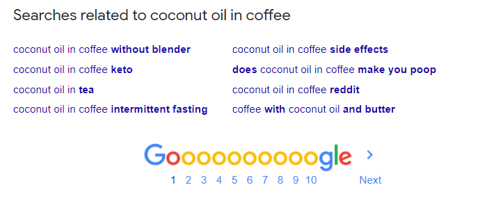 Snapshot of bottom of a google search page showing alternative suggestions for searches related to coconut oil in coffee